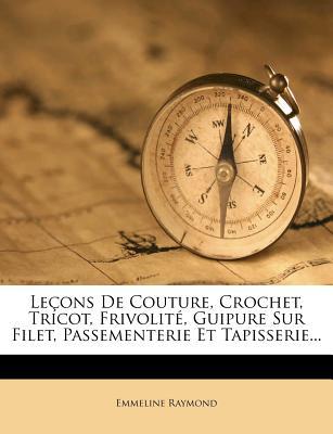 Nabu Press Lecons de Couture, Crochet, Tricot, Frivolite, Guipure Sur Filet, Passementerie Et Tapisserie... by Raymond, Emmeline [Paperback at Sears.com